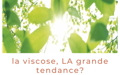 La Viscose, LA grande tendance?